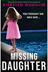 Missing Daughter: Totally gripping psychological suspense with heart-stopping twists Kindle Edition