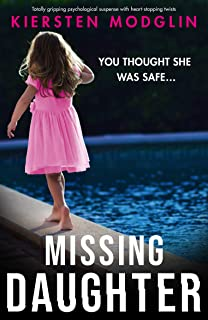 Missing Daughter: Totally gripping psychological suspense with heart-stopping twists