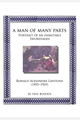 A Man of Many parts: Portrait of an Inimitable Swordsman - Ronald Alexander Lidstone Paperback