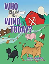 Who Has Seen the Wind, Today?