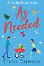 As Needed: A Romantic Comedy for the Holidays (Haven Bay Book 1)