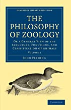 The Philosophy of Zoology: Or a General View of the Structure, Functions, and Classification of Animals Volume 1 (Cambridge Library Collection - Zoology)