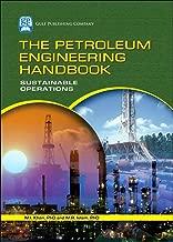 Best the petroleum engineering handbook: sustainable operations Reviews