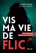 Vis ma vie de flic (French Edition)