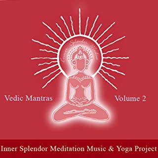 Vedic Mantras for Abundance, Wisdom and Happiness - In Praise of The Creative Power of The Universe
