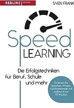 Speed Learning: Die Erfolgstechniken für Beruf, Schule und privat (German Edition)