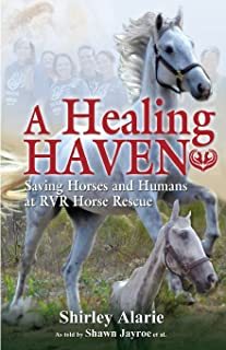 A Healing Haven: Saving Horses and Humans at RVR Horse Rescue (Lemons to Lemonade)