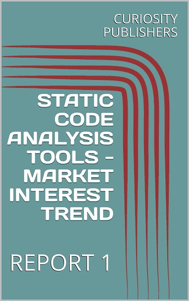 膨らませる豆腐座るSTATIC CODE ANALYSIS TOOLS - MARKET INTEREST TREND: REPORT 1 (English Edition)
