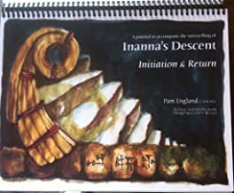 Journal to Accompany the Storytelling of: Inanna's Descent (Initiation & Return)