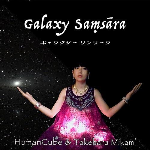 Galaxy Samsara