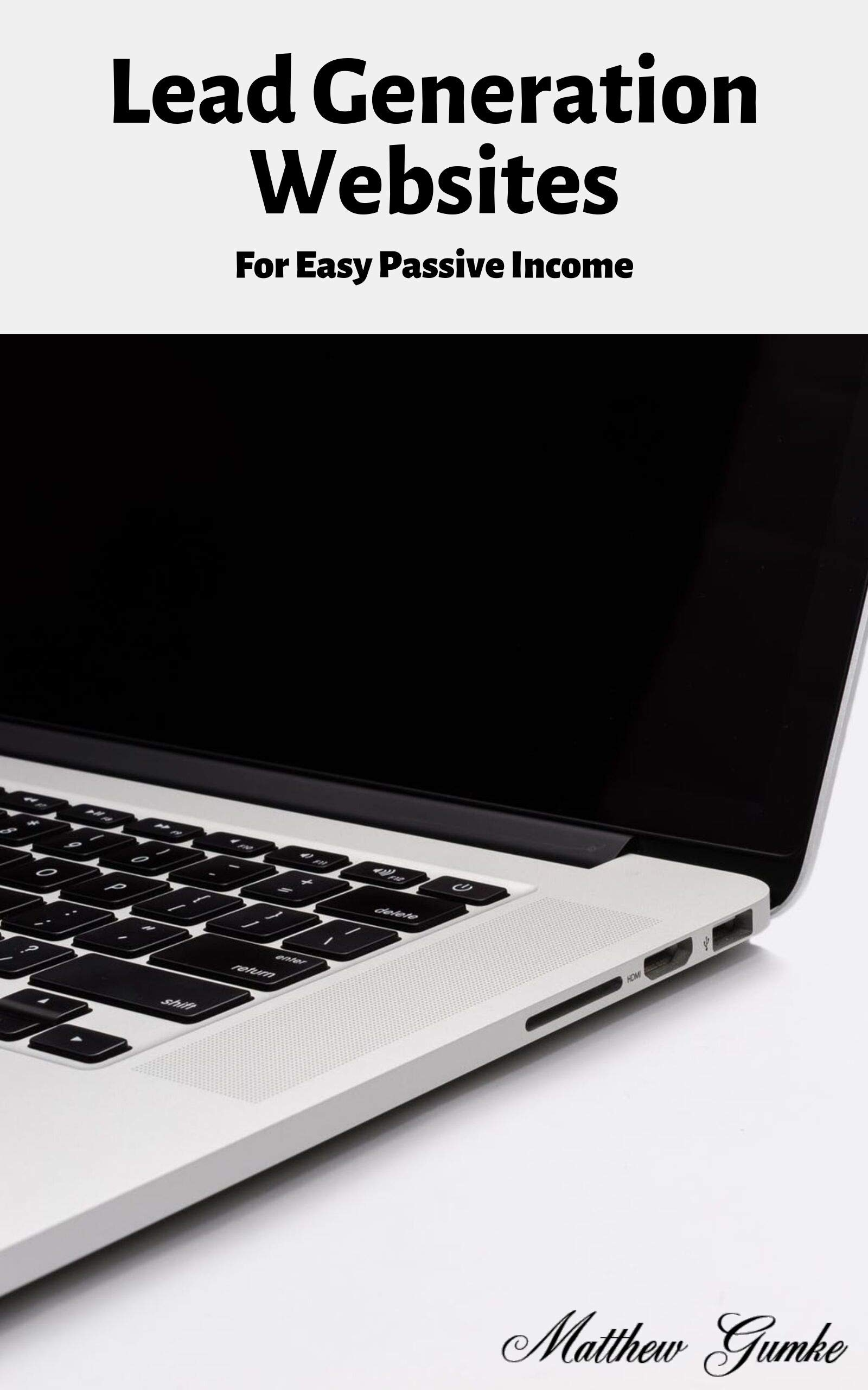 Lead Generation Websites: For Easy Passive Income