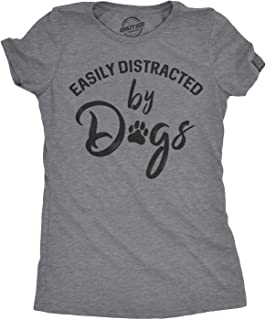 Womens Easily Distracted by Dogs T Shirt Funny Graphic Dog Mom Lover