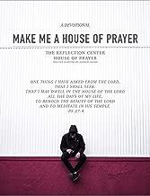 Make Me a House of Prayer: A 21 Day Devotional for a Deeper Prayer Life