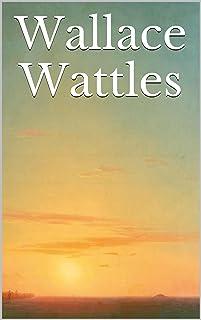 Wallace Wattles: All 9 Books (+ 3 audiobooks) (English Edition)