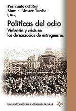 Políticas del odio: Violencia y crisis en las democracias de entreguerras (Biblioteca de Historia y Pensamiento Político)