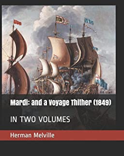 Mardi: and a Voyage Thither (1849): IN TWO VOLUMES
