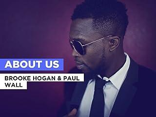 About Us al estilo de Brooke Hogan & Paul Wall