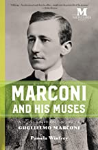 Marconi and His Muses: A Novel Based on the Life of Guglielmo Marconi