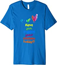 Have You Hugged Your Chicken Today Premium Tee Shirt T-Shirt