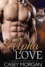 Alpha Love: A Steamy PNR Shifter & Fantasy Romance Collection (Hot Shifters Book 2)