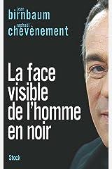 La face visible de l'homme en noir (Essais - Documents) Format Kindle