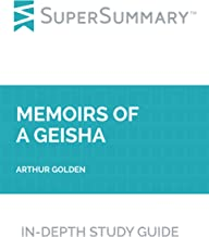 Study Guide: Memoirs of a Geisha by Arthur Golden (SuperSummary)