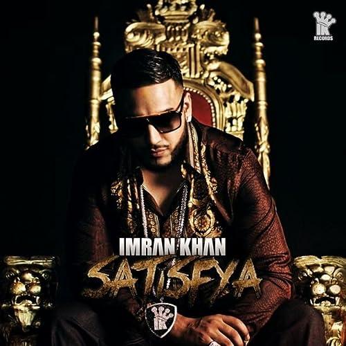 Satisfya by Imran Khan on Amazon Music - Amazon com