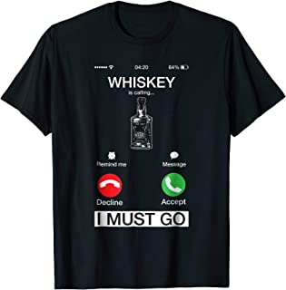 Whiskey Is Calling And I Must Go Funny Phone Screen T-Shirt