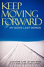Keep Moving Forward: My Son's Last Words