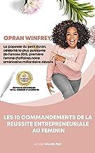 OPRAH WINFREY DEVOILE: Les 10 commandements de la réussite au feminin