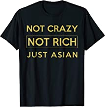 Not Crazy Not Rich Just Asian Funny Asian Tshirt