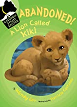 ABANDONED! A Lion Called Kiki (Rainbow Street Shelter Book 4)