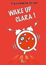 Wake up Clara: Roman (French Edition)