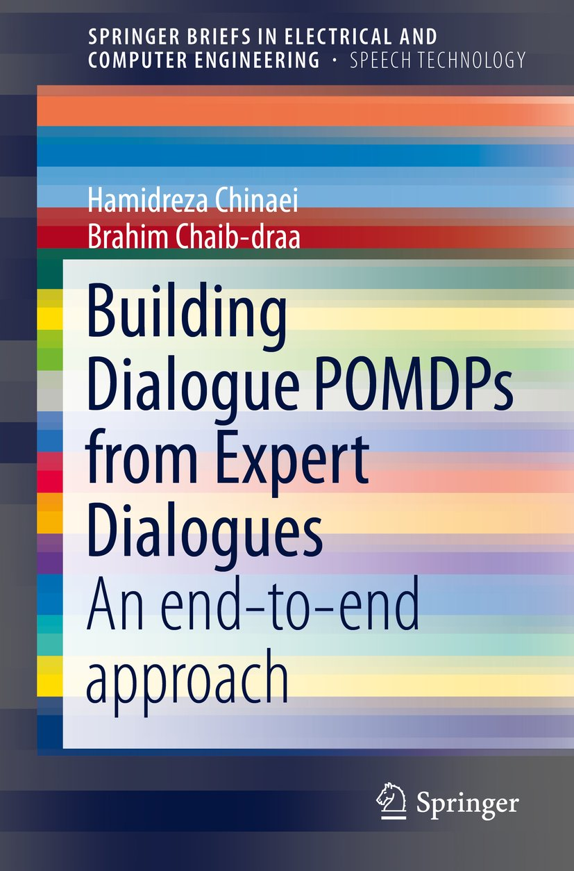 Building Dialogue POMDPs From Expert Dialogues: An End-to-end Approach (SpringerBriefs In Speech Technology) (English Edit...