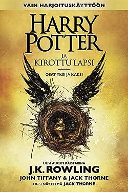 Harry Potter ja kirottu lapsi Osat yksi ja kaksi (Vain harjoituskäyttöön) (Finnish Edition)