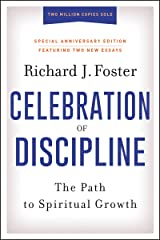 Celebration of Discipline, Special Anniversary Edition: The Path to Spiritual Growth Kindle Edition
