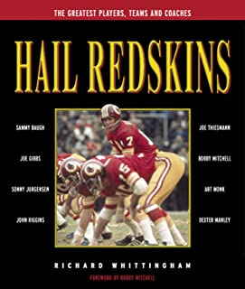 Hail Redskins: A Celebration of the Greatest Players, Teams and Coaches