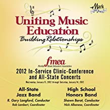 2012 Florida Music Educators Association (FMEA): All-State Jazz Band & High School Honors Band