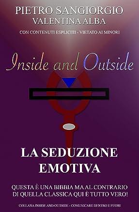 La Seduzione Emotiva: La seduzione etica (Inside and Outside Vol. 3)
