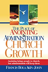 The Place of Anoitning And Administration In Church Growth Kindle Edition