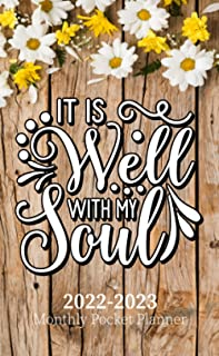 2022-2023 Monthly Pocket Planner: It is Well with my Soul Cover Design, 2 Year Planner Small for Purse with Holidays   App...