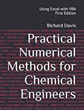 Practical Numerical Methods for Chemical Engineers: Using Excel with VBA