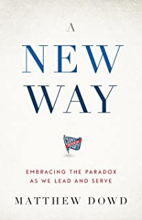 A New Way: Embracing the Paradox as We Lead and Serve