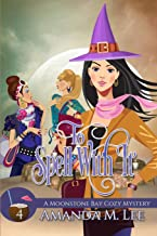 To Spell With It (A Moonstone Bay Cozy Mystery)