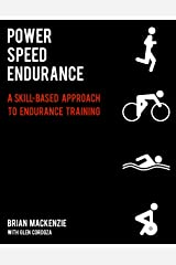 Power Speed ENDURANCE: A Skill-Based Approach to Endurance Training Kindle Edition