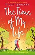 The Time of My Life: A laugh-out-loud and uplifting romance