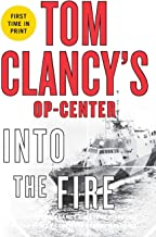 Tom Clancy`s Op-Center: Into the Fire