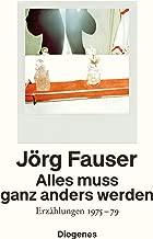 Alles muss ganz anders werden: Erzählungen 1975-79 (German Edition)