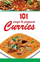 101 Ways to Prepare Curries: Indian Veg and Non-Veg Curries Simplified