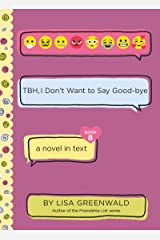 TBH #8: TBH, I Don't Want to Say Good-bye Kindle Edition